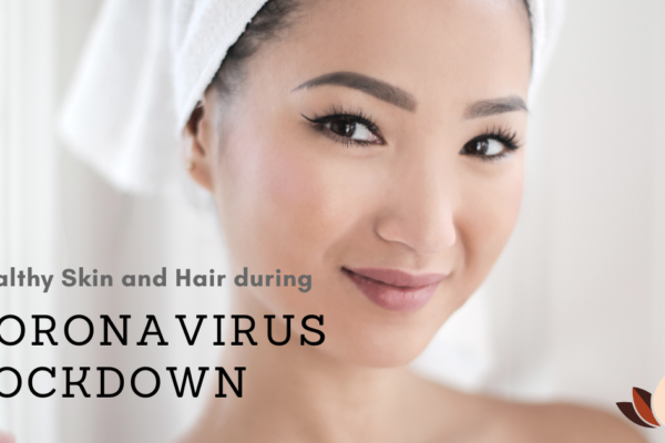Perfect way to take care of your skin and hair during Coronavirus lockdown