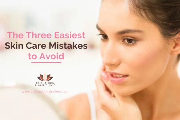 The 3 Easiest Skin Care Mistakes to Avoid