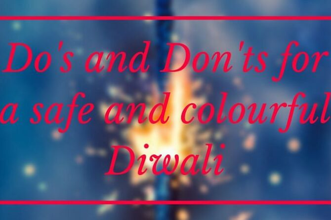 Dos and Don'ts that you need to follow for this year's Diwali